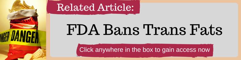 FDA Bans Trans Fats by Kellie Olver