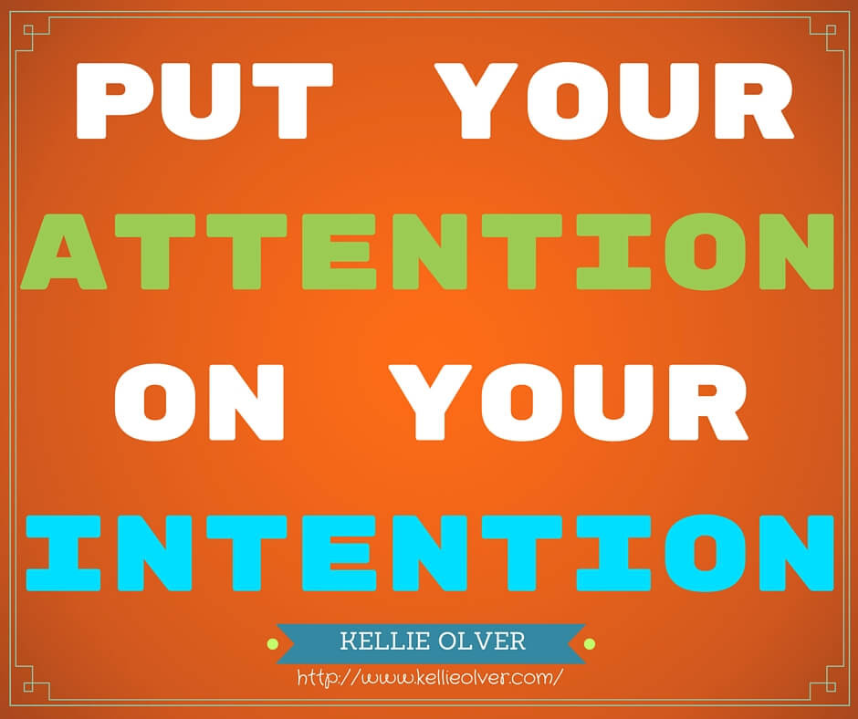Put Your Attention on Your Intention Motivation Quote Kellie Olver