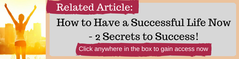 How to Have a Successful Life Now - 2 Secrets to Success! by Kellie Olver