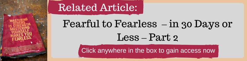 Fearful to Fearless – in 30 Days or Less – Part 2 by Kellie Olver