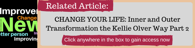 CHANGE YOUR LIFE: Inner and Outer Transformation the Kellie Olver Way part 2 by Kellie Olver
