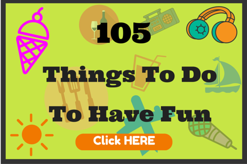 Free Cheat Sheet 105 Things to do to Have Fun