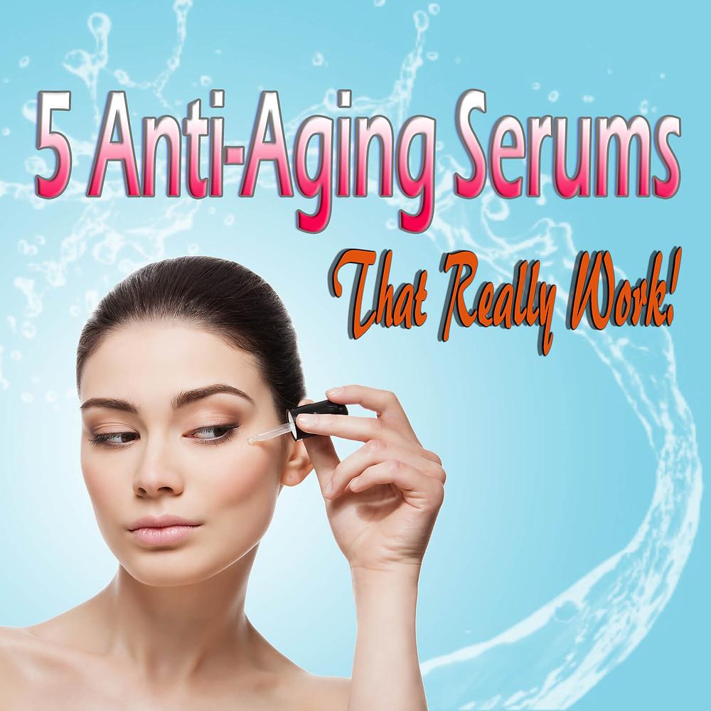 5 Anti-Aging Serums That Really Work by Kellie Olver