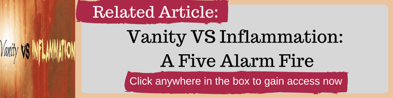 Vanity VS Inflammation:  A Five Alarm Fire by Kellie Olver
