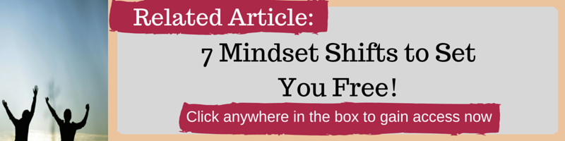 7 Mindset Shifts to Set You Free! by Kellie Olver