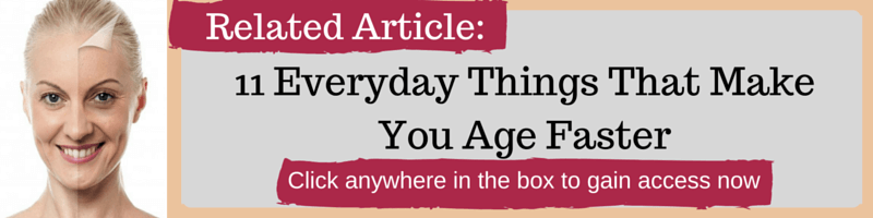 11 Everyday Things That Make You Age Faster by Kellie Olver