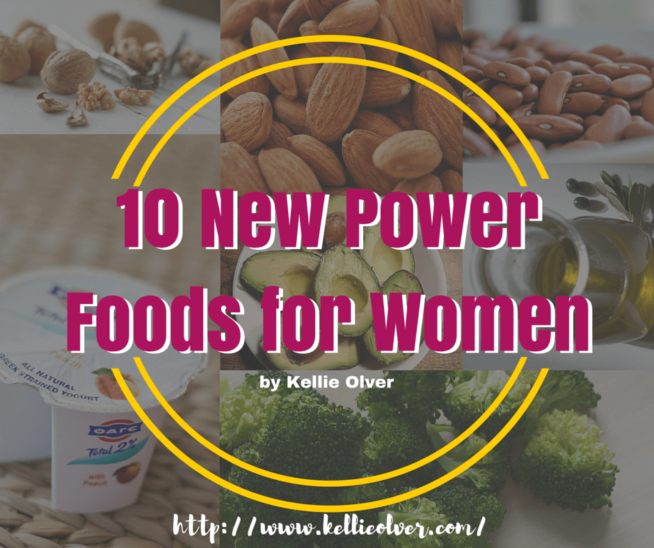 10 New Power Foods for Women by Kellie Olver