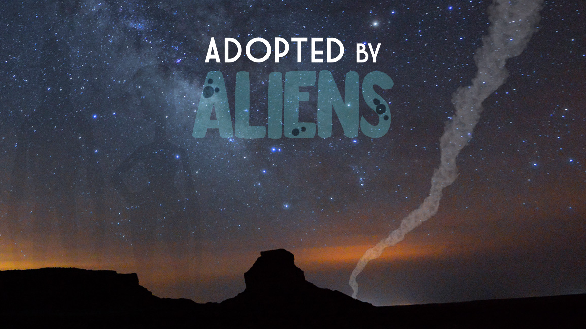 Adopted By Aliens