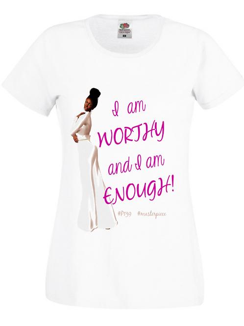Worthy & Enough T-Shirt