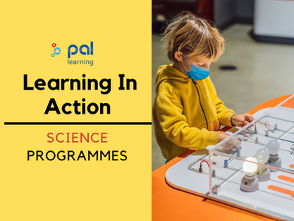 PAL Learning In Action - Science Programmes