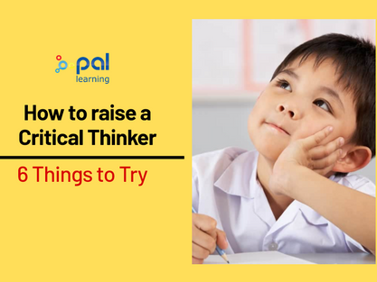 How can you raise your child to be a critical thinker? Here are 6 things you can try!
