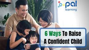 6 Ways To Raise A Confident Child