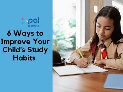 6 Ways to Improve Your Child's Study Habits
