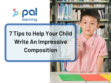 7 Tips To Help Your Child Write An Impressive Composition