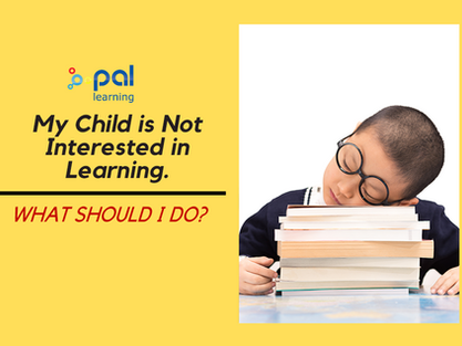 My Child is Not Interested in Learning. What Should I Do?