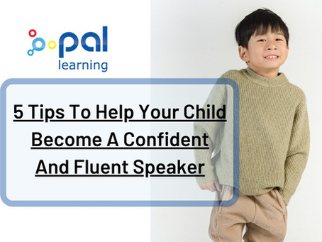 5 Tips To Help Your Child Become A Confident And Fluent Speaker