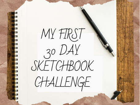 My First 30 Day Sketchbook Challenge