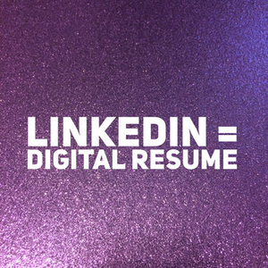 LinkedIn = Digital Resume