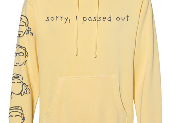 Sorry, I Passed Out Hoodie