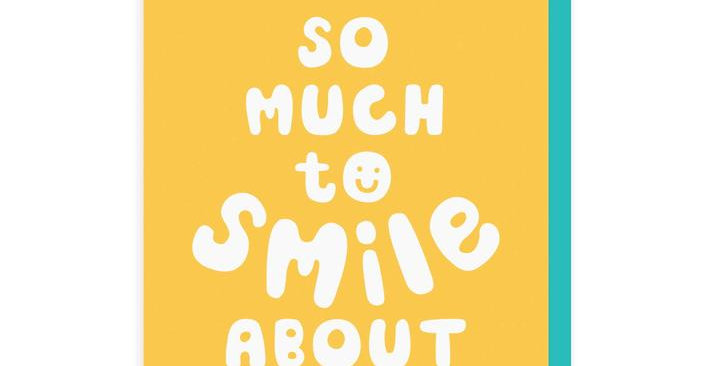 So Much To Smile About Greeting Card