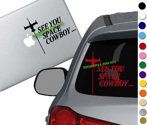 Cowboy Bebop - See you Space Cowboy 2- Vinyl Decal Sticker - For cars and more!