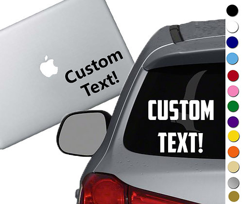 Custom Text - Vinyl Decal Sticker - For cars, laptops, and more!