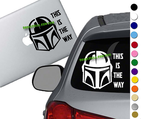 The Mandalorian This is the Way -Vinyl Decal Sticker For cars, laptops, and more