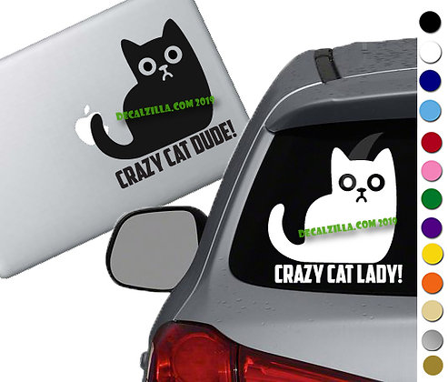 Crazy Cat Lady or Dude- Vinyl Decal Sticker - For cars, laptops, and more!