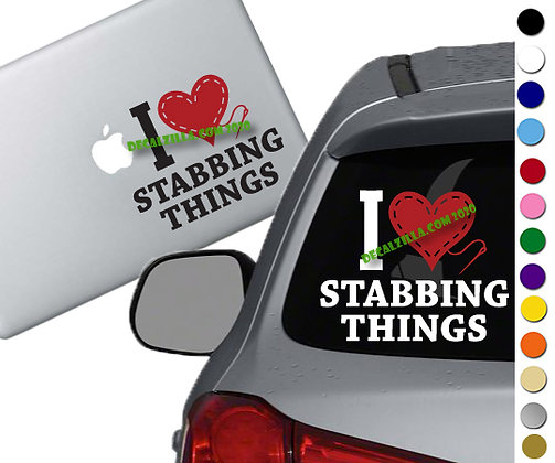 I Love Stabbing Things - Vinyl Decal Sticker - For cars, laptops, and more!