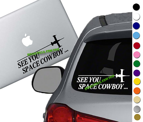 Cowboy Bebop - See you Space Cowboy - Vinyl Decal Sticker - For cars and more!