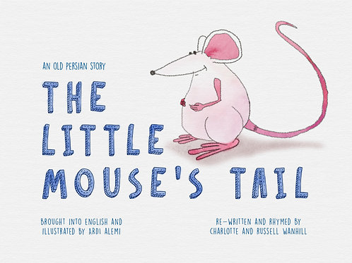 THE LITTLE MOUSE'S TAIL - ILLUSTRATED CHILDREN'S BOOK