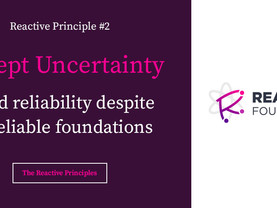 Accept Uncertainty: The Reactive Principles, Explained