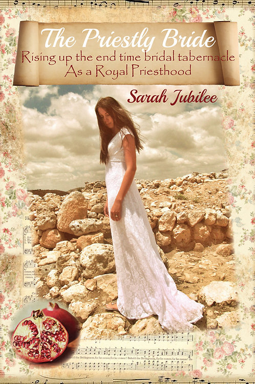 Priestly Bride-Raising up the end time bridal tabernacle as a royal priesthood
