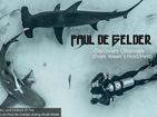 Paul de Gelder - Host of Shark Week and Diving's Hero