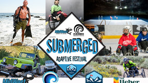 SUBMERGED ADAPTIVE FESTIVAL 2021 - BRINING ADAPTIVE COMMUNITY TOGETHER FOR ONE ACTION PACKED EVENT
