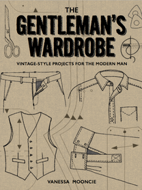 The Gentleman's Wardrobe: Vintage-Style Projectsfor the Modern Man  Featuring a cornucopia of elegant garments and accessories to sew, this beautifully illustrated tome is full of inspiration and charm. Including dapper garments such as a waistcoat and jacket, plus indispensable accessories such as a cravatand wallet, there's something for every fellow who's looking to be more urbane than urban.  Paperback:176pages   Publisher:GMC Publications (7 Mar2017)      ISBN-10:1861087470 ISBN-13:9781861087478