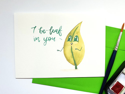 Affirmation Card: I be-leaf in you