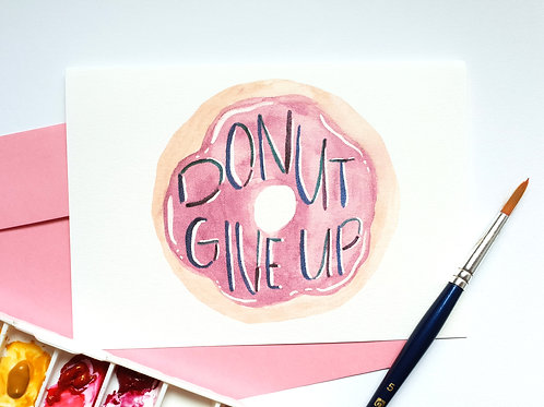Affirmation Card : Donut Give Up