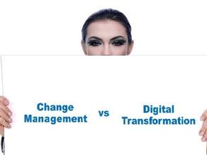 Change Management Versus Digital Transformation Demystified