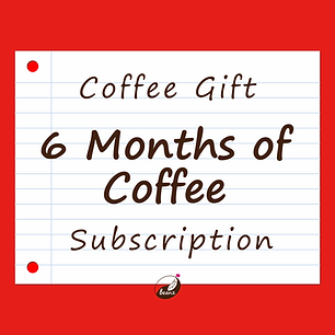 6 Months of Coffee