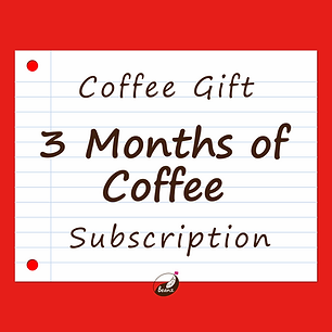 3 Months of Coffee Subscription