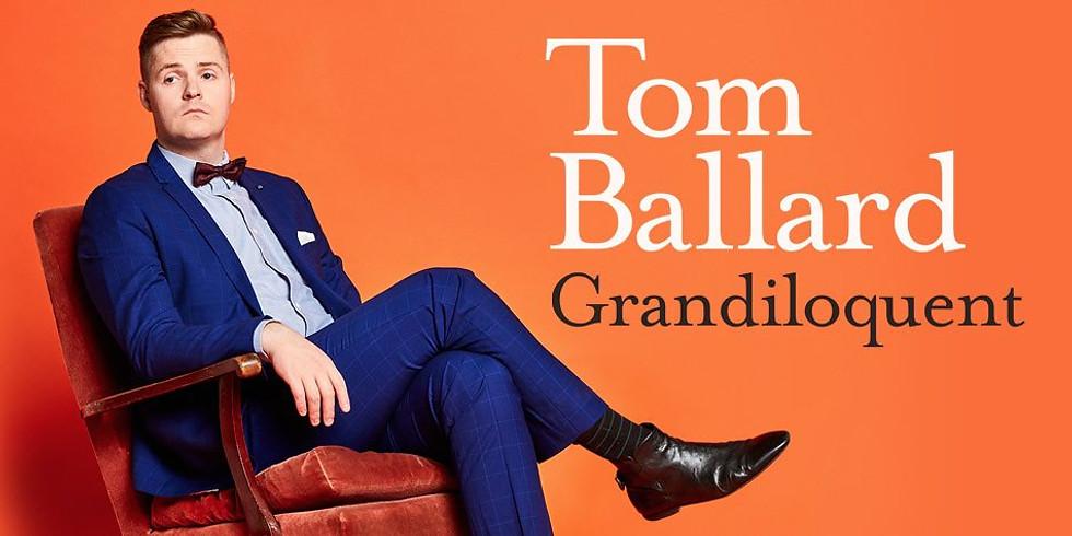 Tom Ballard - Grandiloquent at Newcastle Comedy Festival