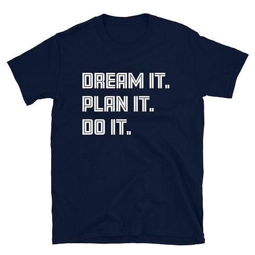 DREAM IT. PLAN IT. DO IT.