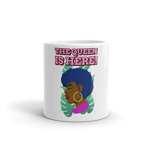 THE QUEEN IS HERE MUG