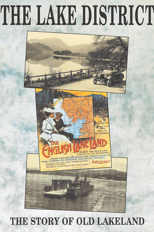The Lake District - The Story Of Old Lakeland