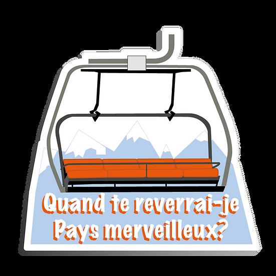 QUAND TE REVERRAIS-JE PAYS MERVEILLEUX