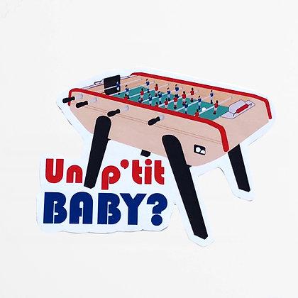 UN P'TIT BABY?