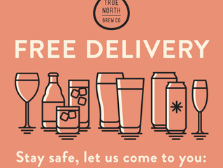 TRUE NORTH BREW CO NOW DELIVERS BOOZE TO YOUR DOOR!