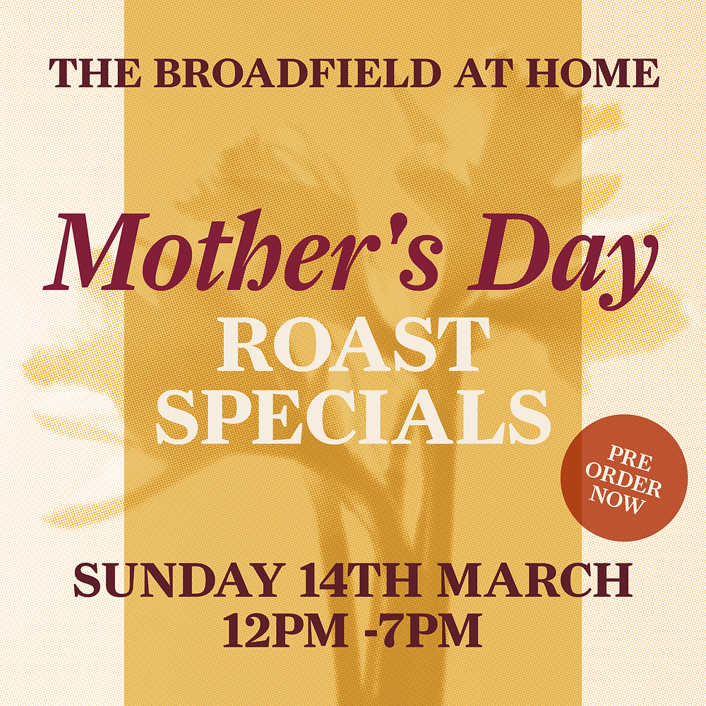 The Broadfield Mother's Day Roast specials