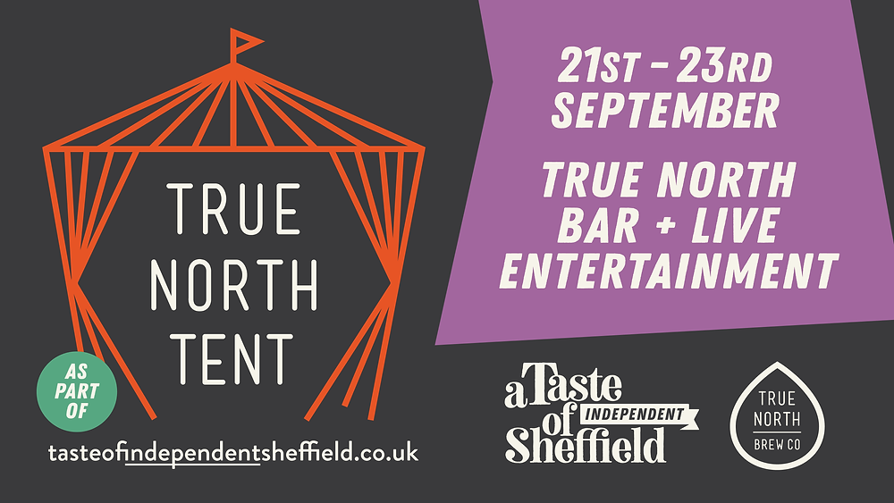 Banner of the True North Tent as part of A taste of Independent Sheffield